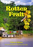 Rotten Fruit by Valerie Elliston