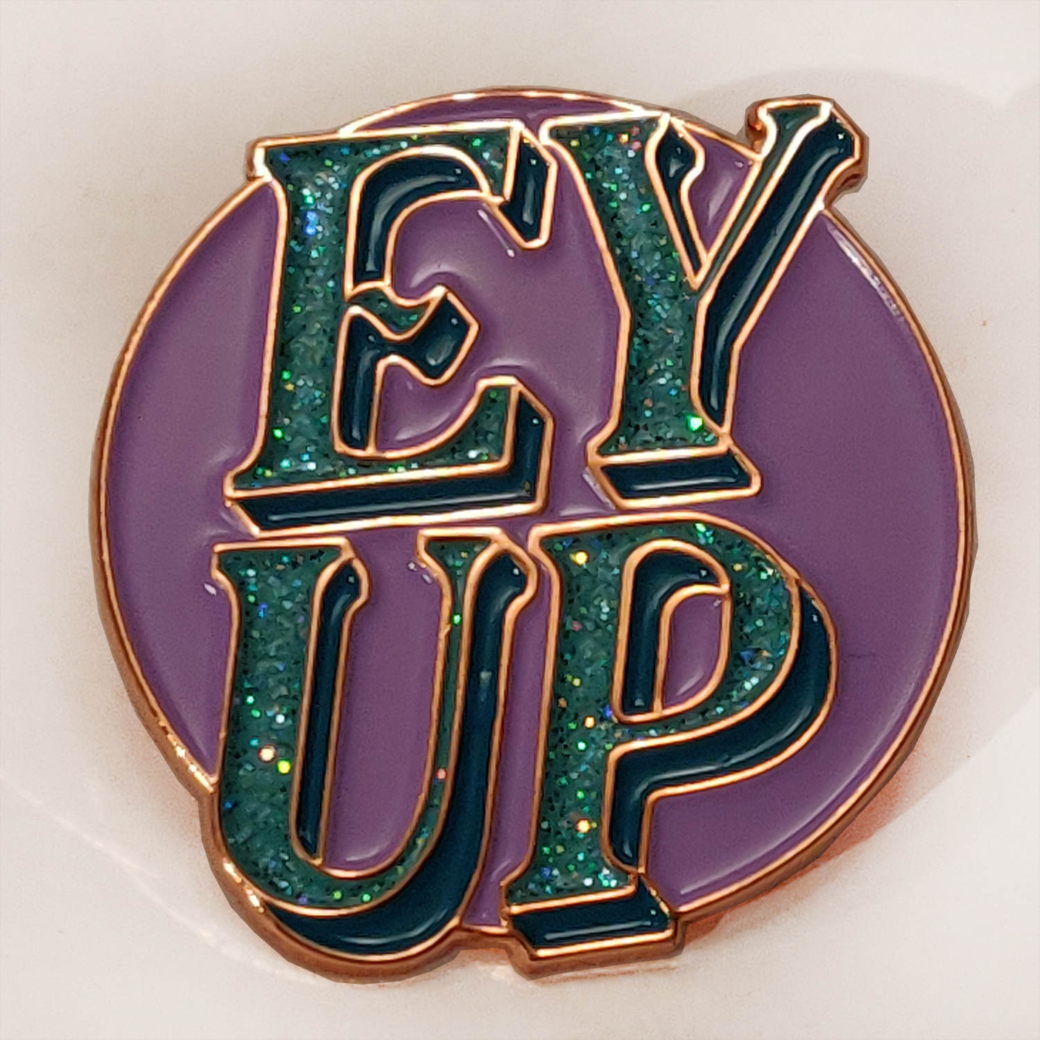 'EY UP' Enamel pin- Turquoise/lilac