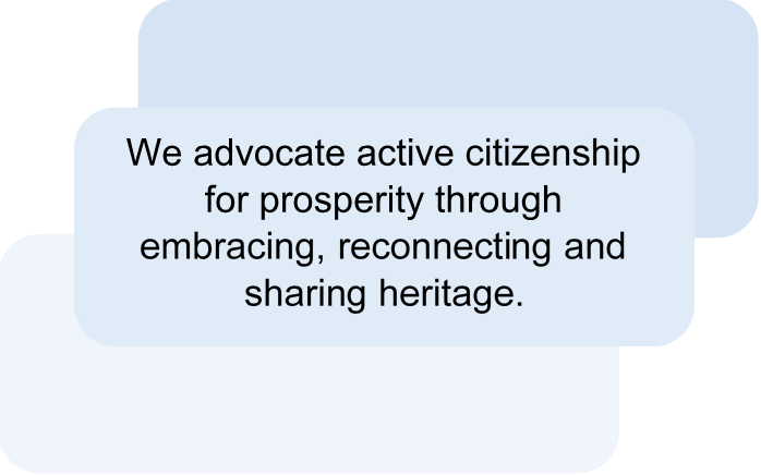 We-Adocate-Active-Citizenship-For-Prosperity-Through-Embracing-Reconnecting-And-Sharing-Heritage