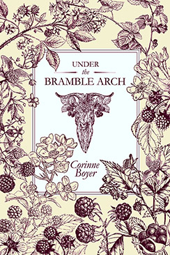 Under the Bramble Arch (P/B) - Corinne Boyer.