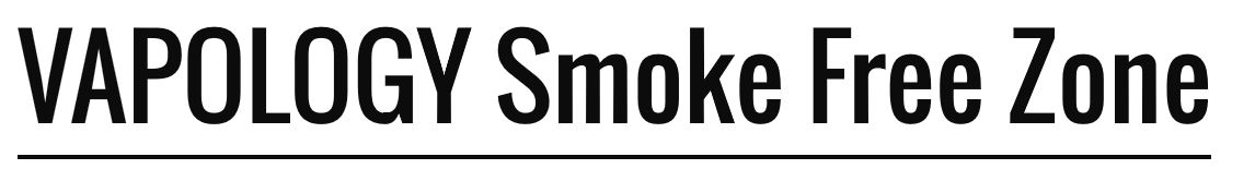 VAPOLOGY Smoke Free Zone (coming soon)