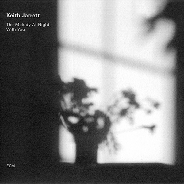 Keith Jarrett: Don't Ever Leave Me - The Melody at Night, With You