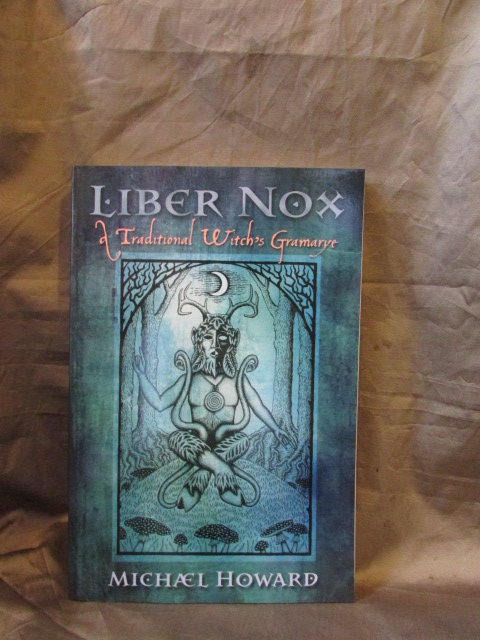 """Liber Nox; A Traditional Witch's Gramarye"", by Michael Howard, illustrated by Gemma Gary."