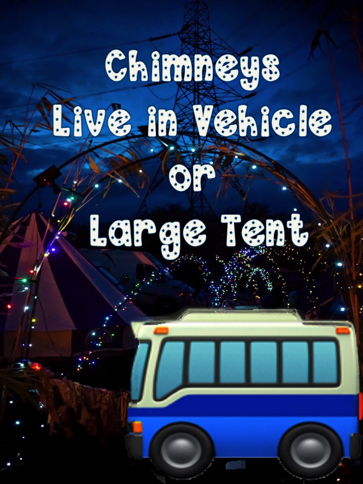 Chimneys Live in Vehicle or Large Tent