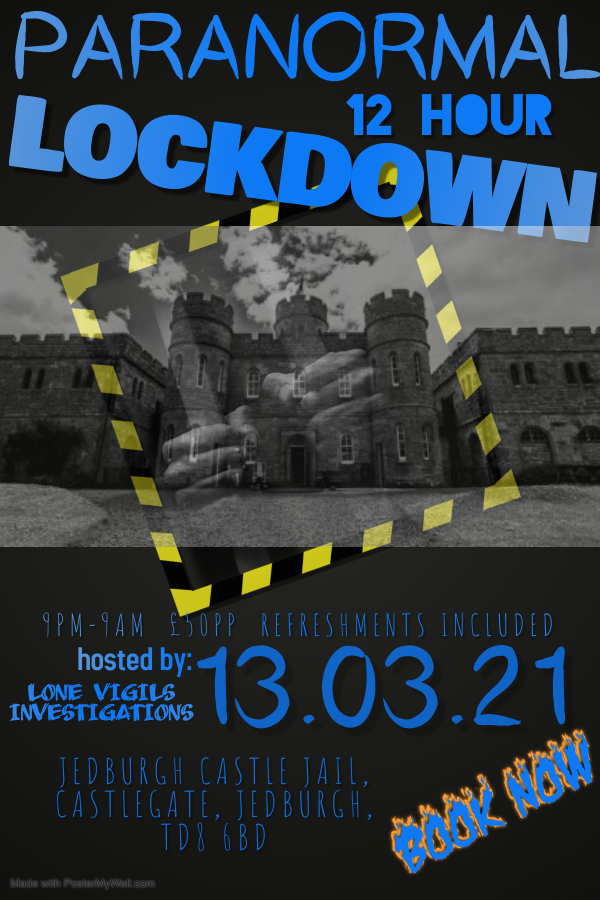 SOLD OUT: JEDBURGH CASTLE JAIL 12Hour Lockdown Saturday 13th March 2021 9PM-9AM