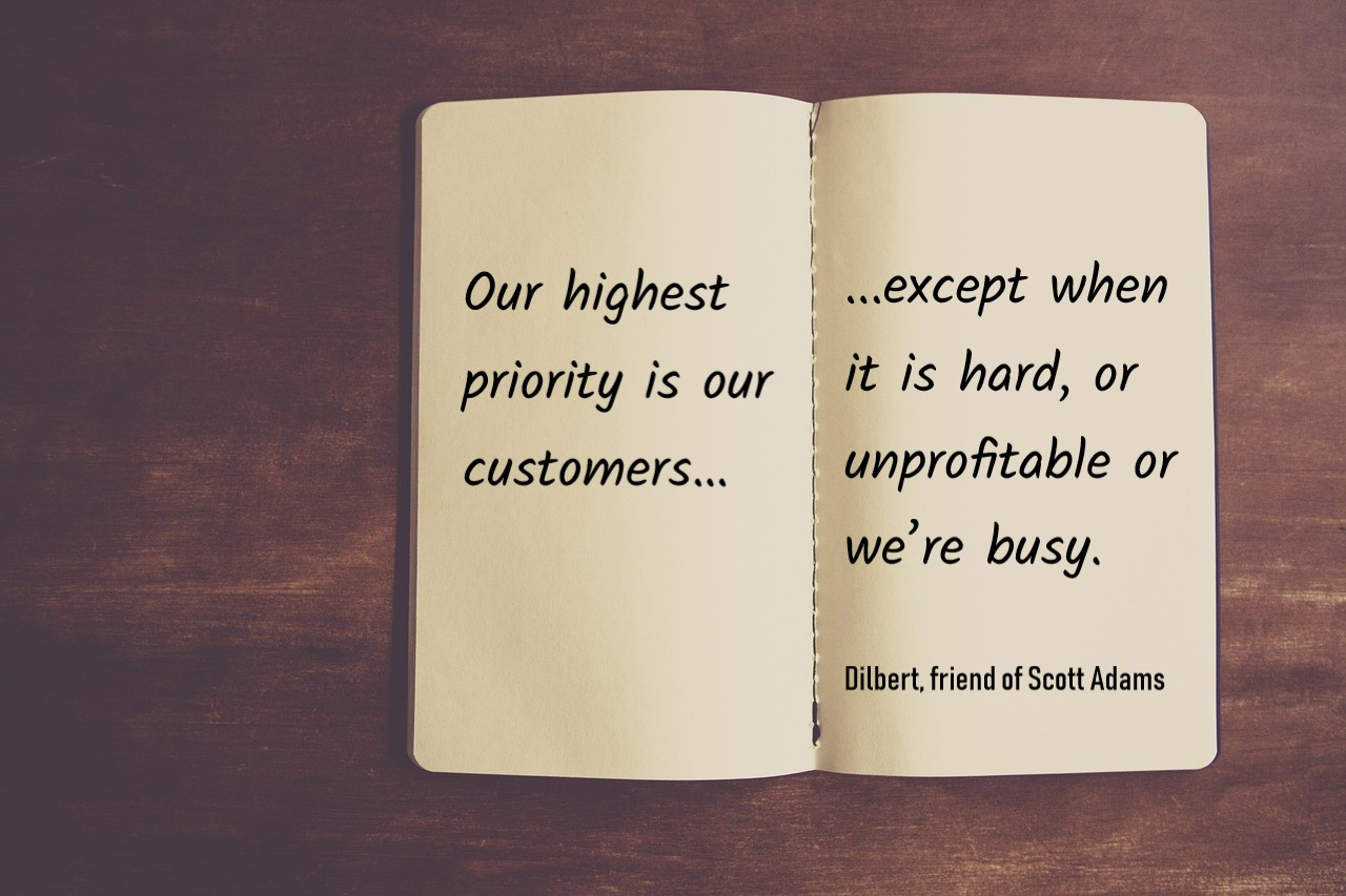 Are customers really your number ONE priority?