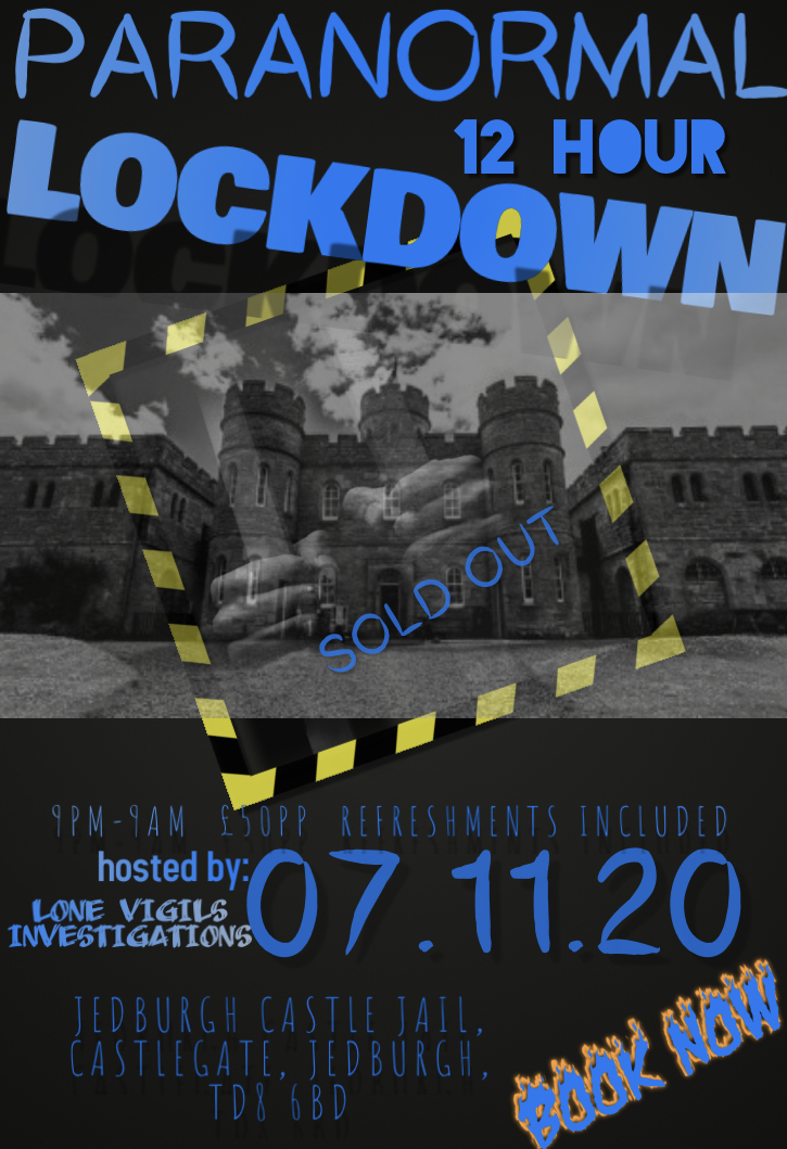 SOLD OUT: JEDBURGH CASTLE JAIL 12Hour Lockdown Saturday 7th November 2020 9PM-9AM