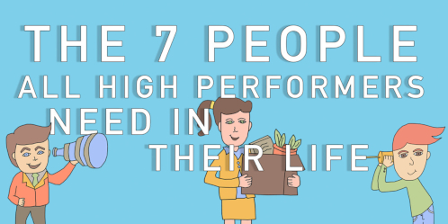 LinkedIn Pulse - The 7 People All High Performers Need in Their Life
