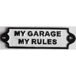 My garage my rules cast iron wall sign.