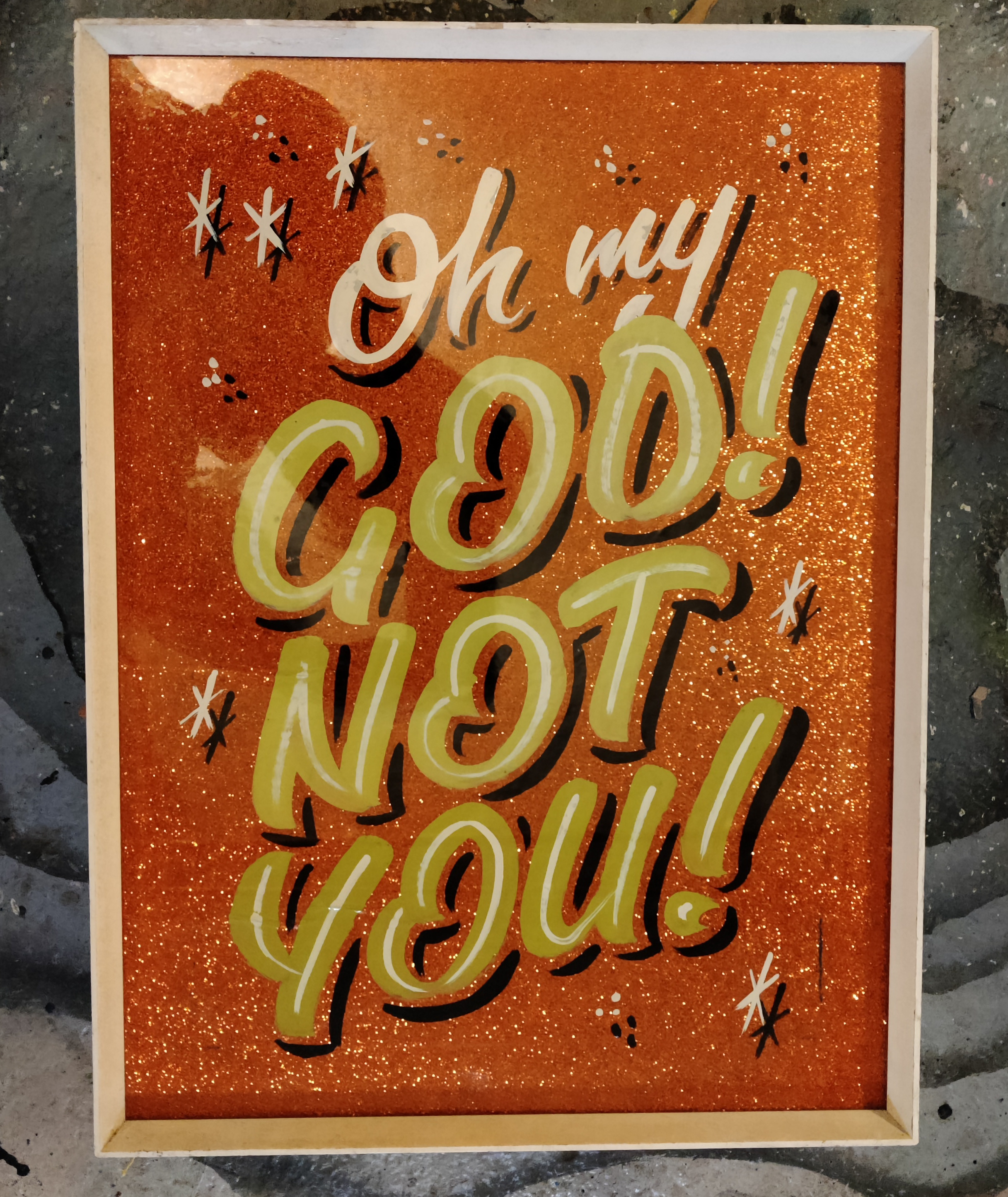 'Oh My God! Not You!' painted holographic card in vintage frame