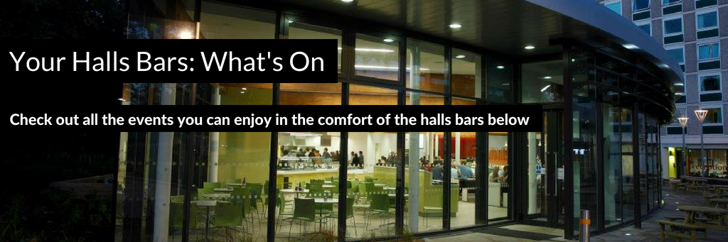 Your Halls Bars: What's On