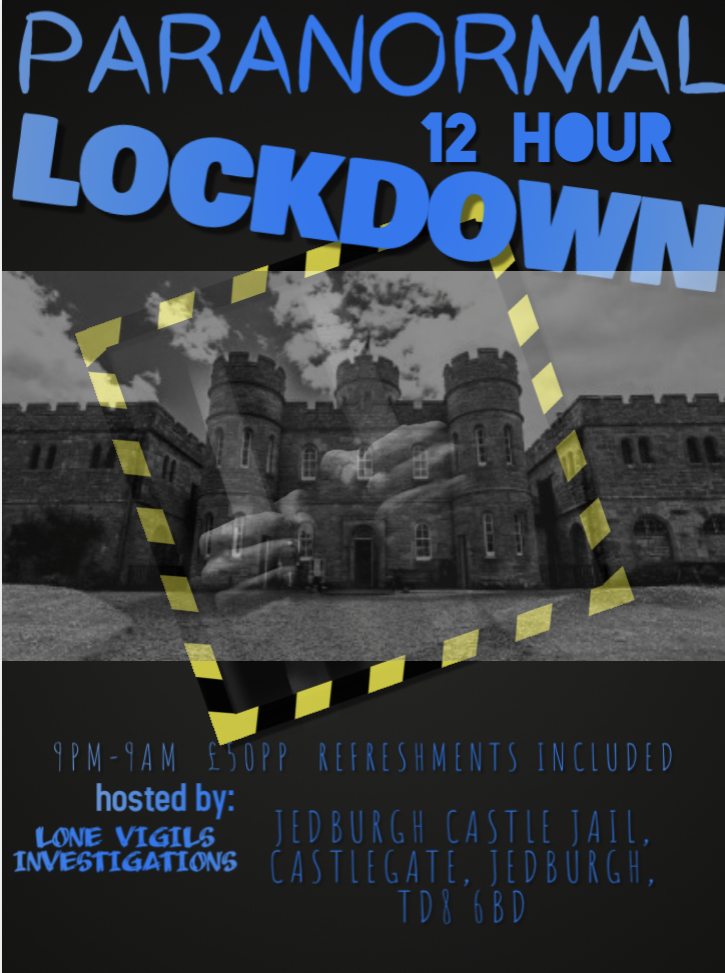 JEDBURGH CASTLE JAIL 12HOUR LOCKDOWN EVENTS