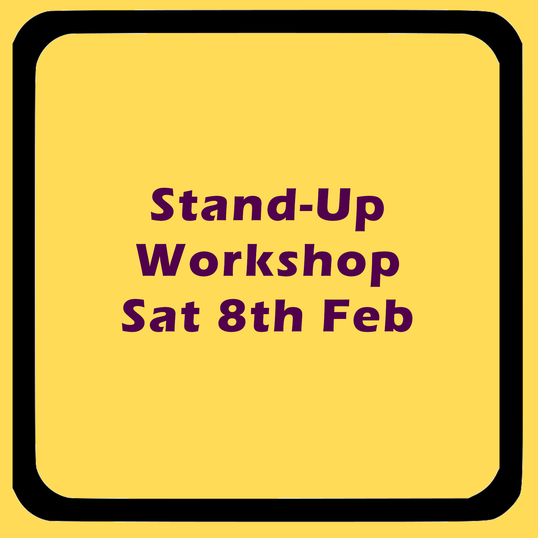 Stand-Up Workshop Place (Sat 8th Feb, 2020)