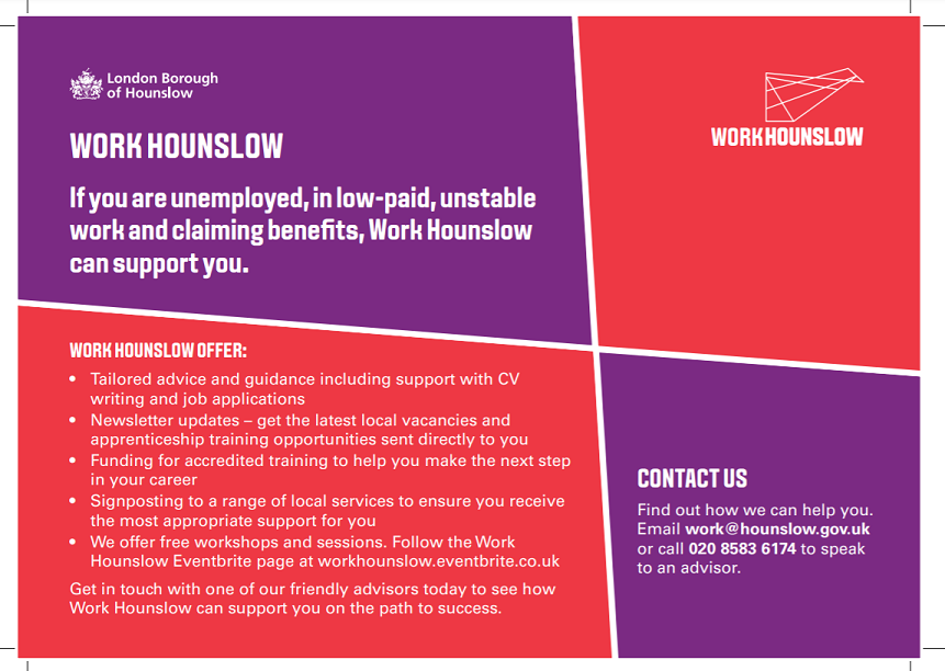 Work Hounslow can support you if you are unemployed, in low-paid, unstable work and claiming benefits.