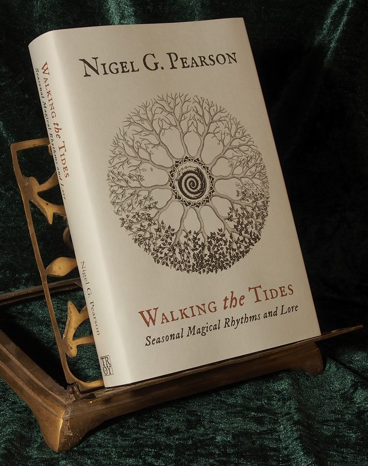"""Walking the Tides: Seasonal Magical Rhythms & Lore"", by Nigel G. Pearson. Standard Hardback."