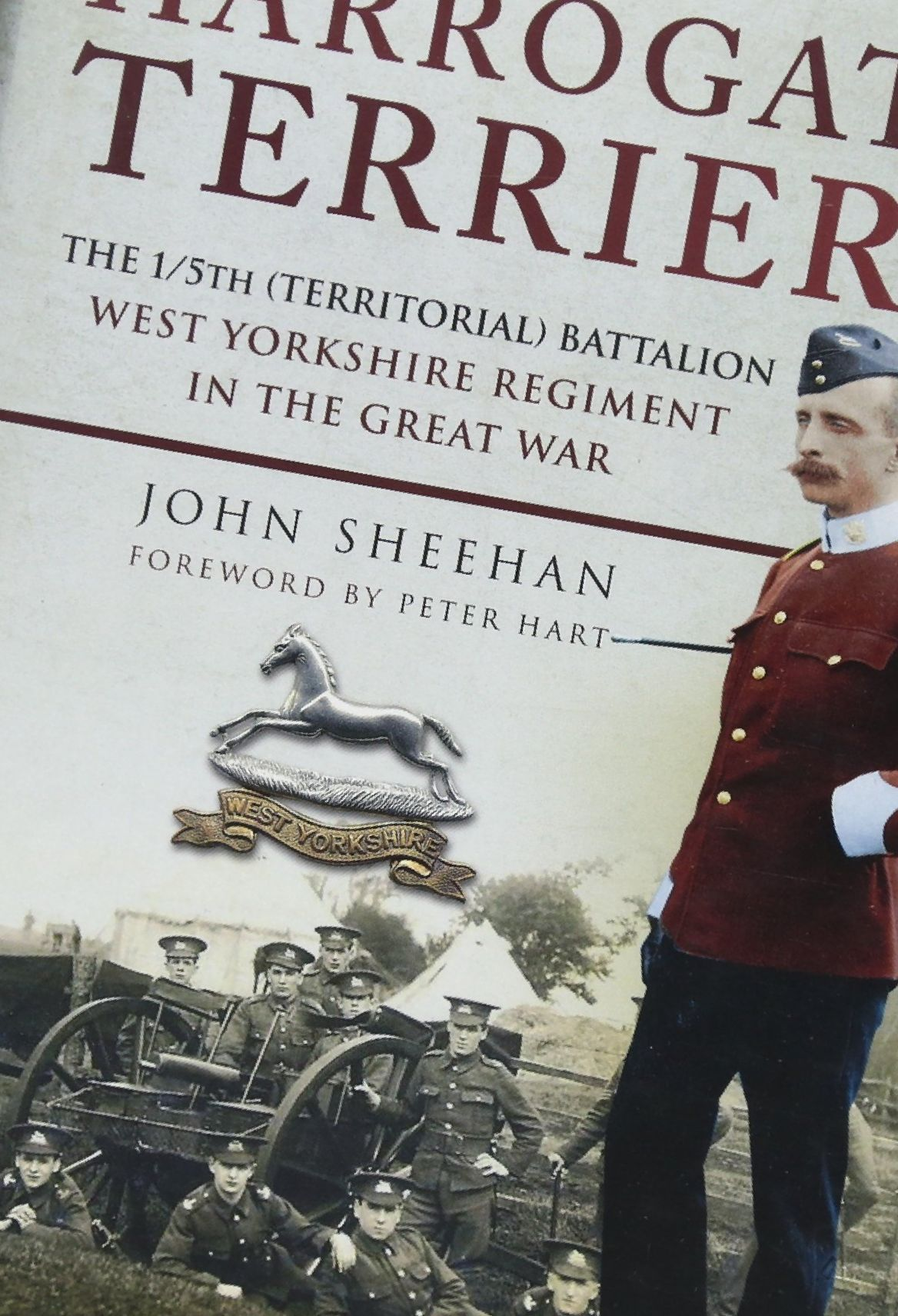 "Book Review: ""The Harrogate Terriers"" – The 1/5th (Territorial) Battalion West Yorkshire Regiment in the Great War, written by John Sheehan."