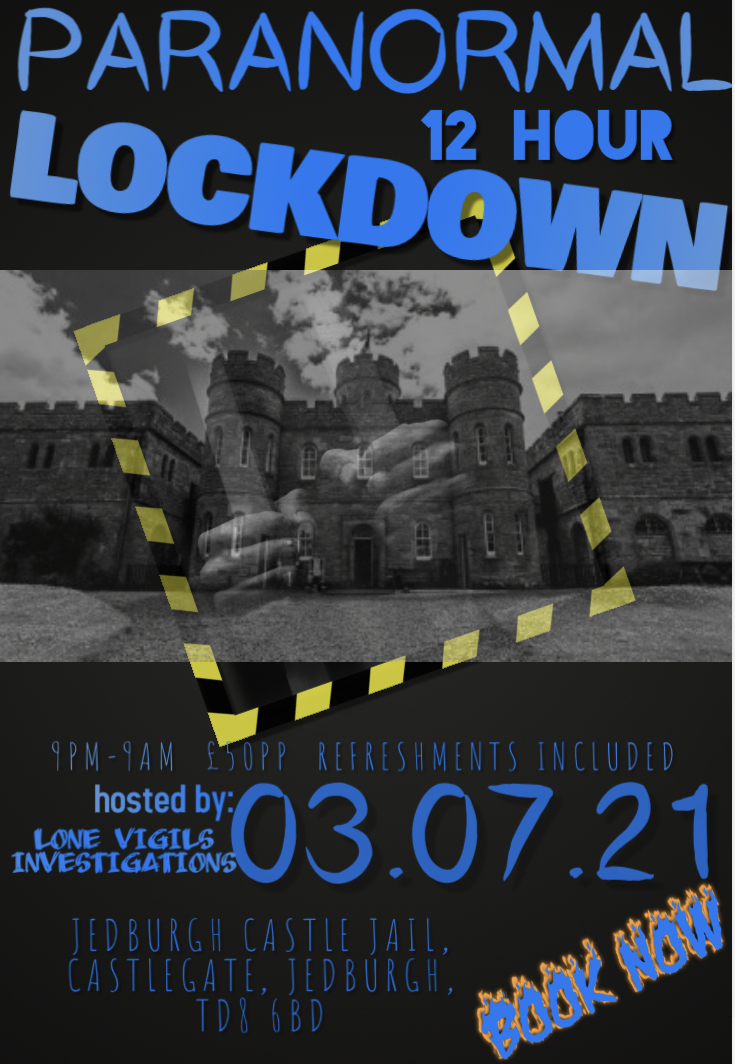 SOLD OUT: JEDBURGH CASTLE JAIL 12Hour Lockdown Saturday 3rd July 2021 9PM-9AM