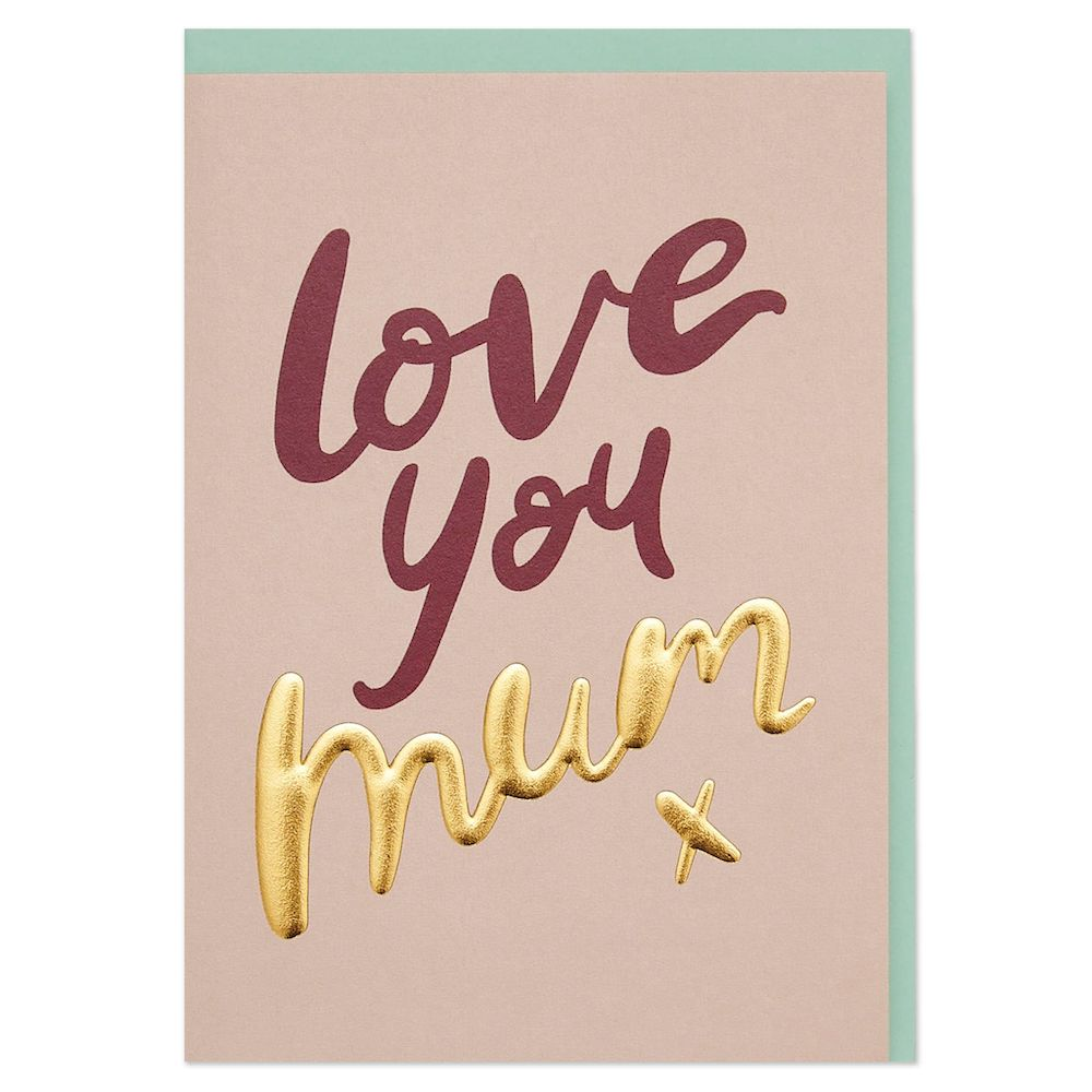 Love You Mum - Mothers Day Card