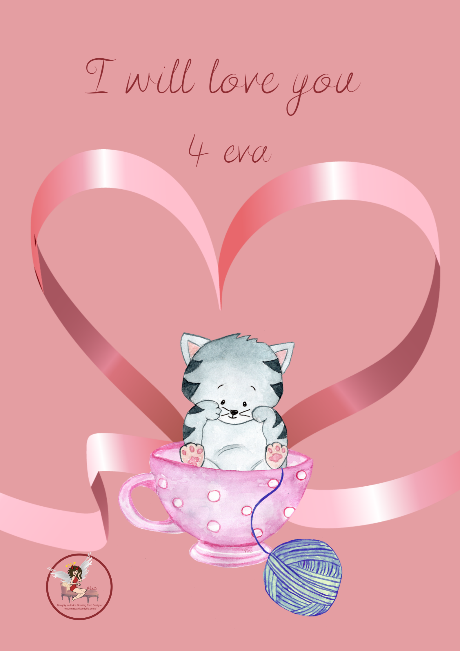 I will love you 4 eva ~ Greeting Card ~Cat ~ Order No 017