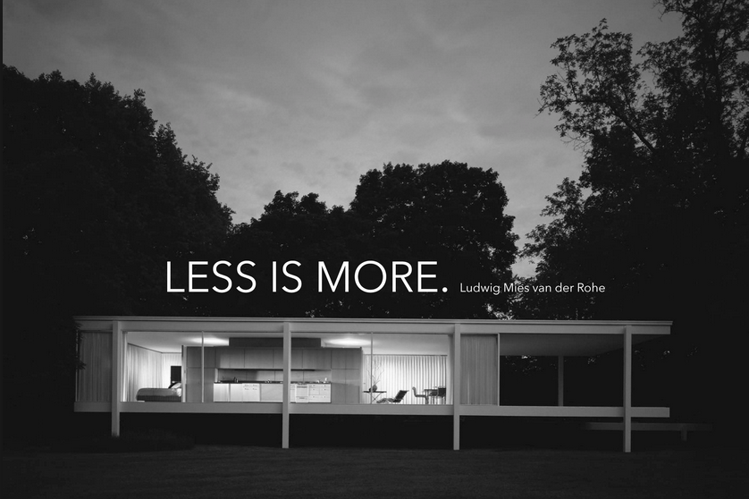 Less is more Ludwig Mies van der Rohepng