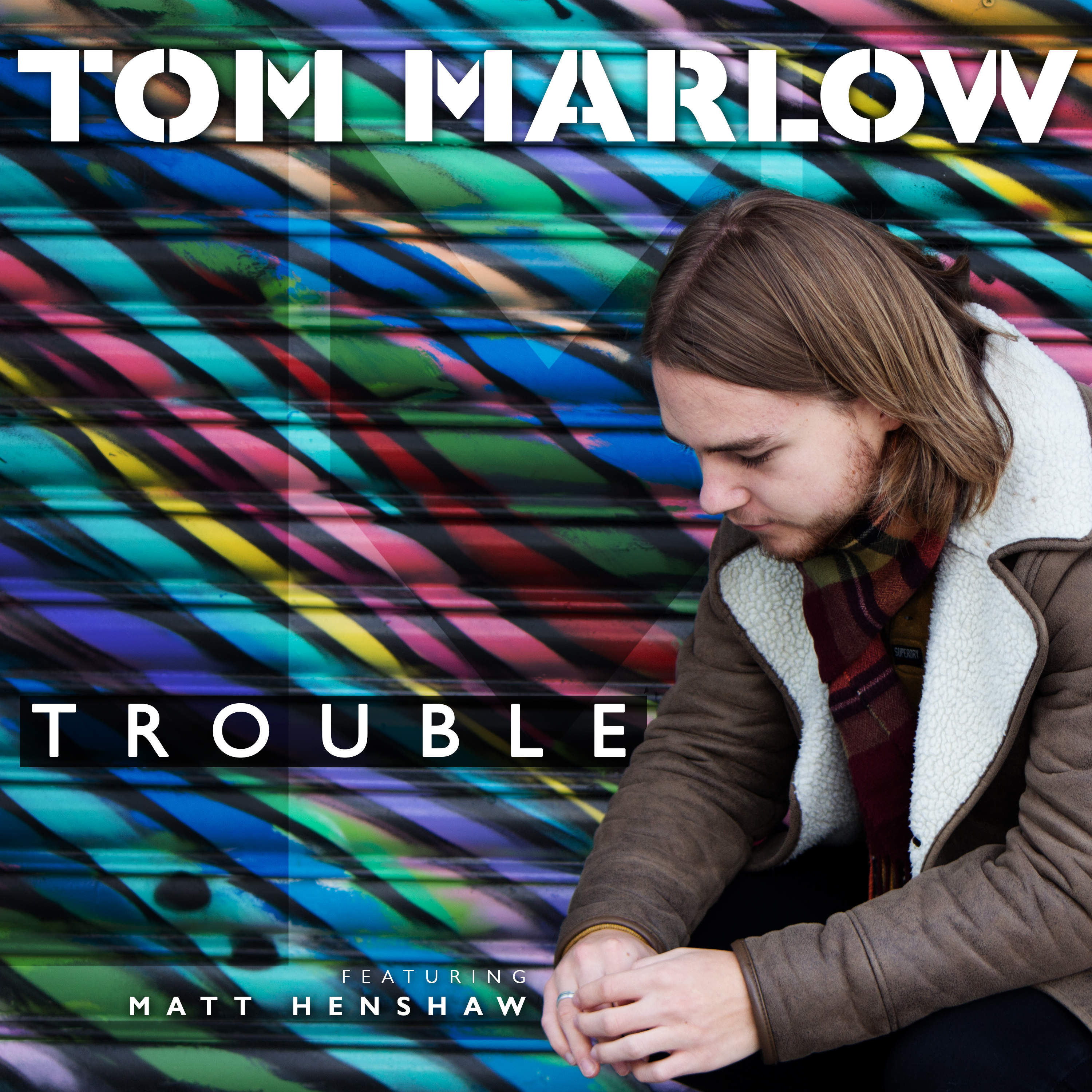 Tom Marlow- Trouble ft. Matt Henshaw coming 23rd February!