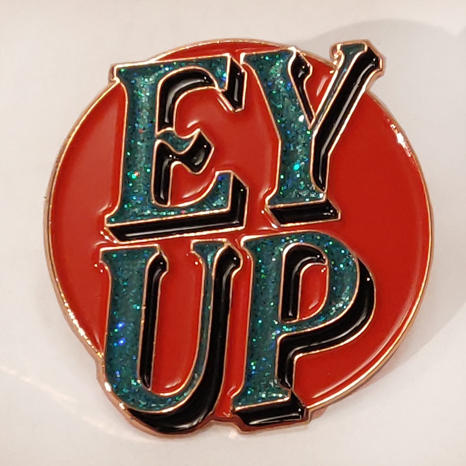 'EY UP' enamel pin- Red SOLD OUT