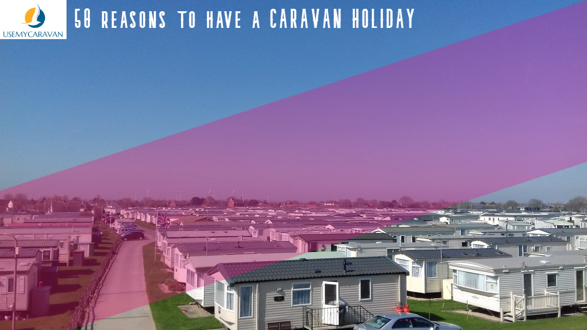 50 Reasons to Have a Caravan Holiday