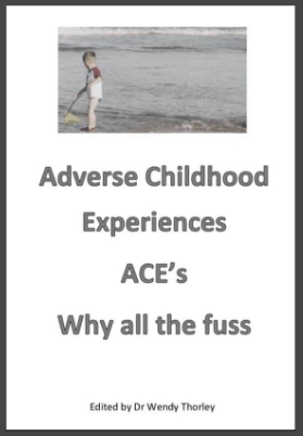 Dr Wendy Thorley's book about ACEs Why all the fuss?
