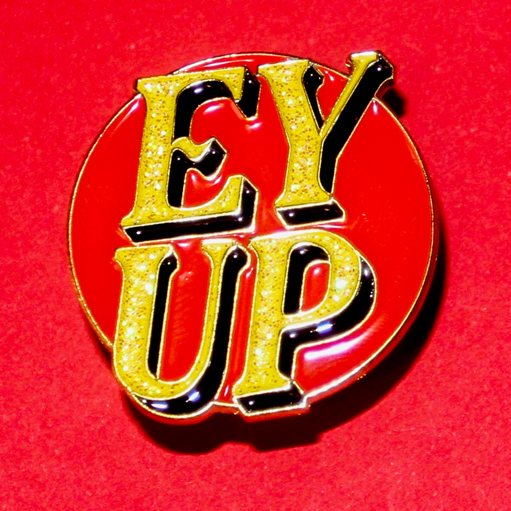 'EY UP' enamel pin - 'Tara Collette Colourway'