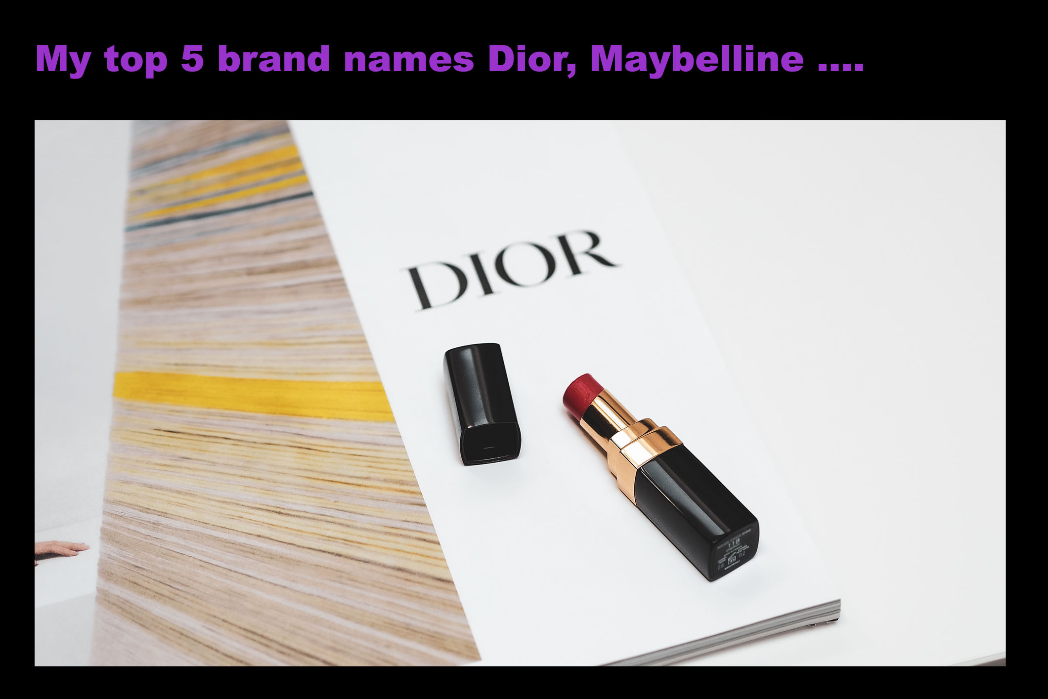 My to 5 brand names Dior etcjpg