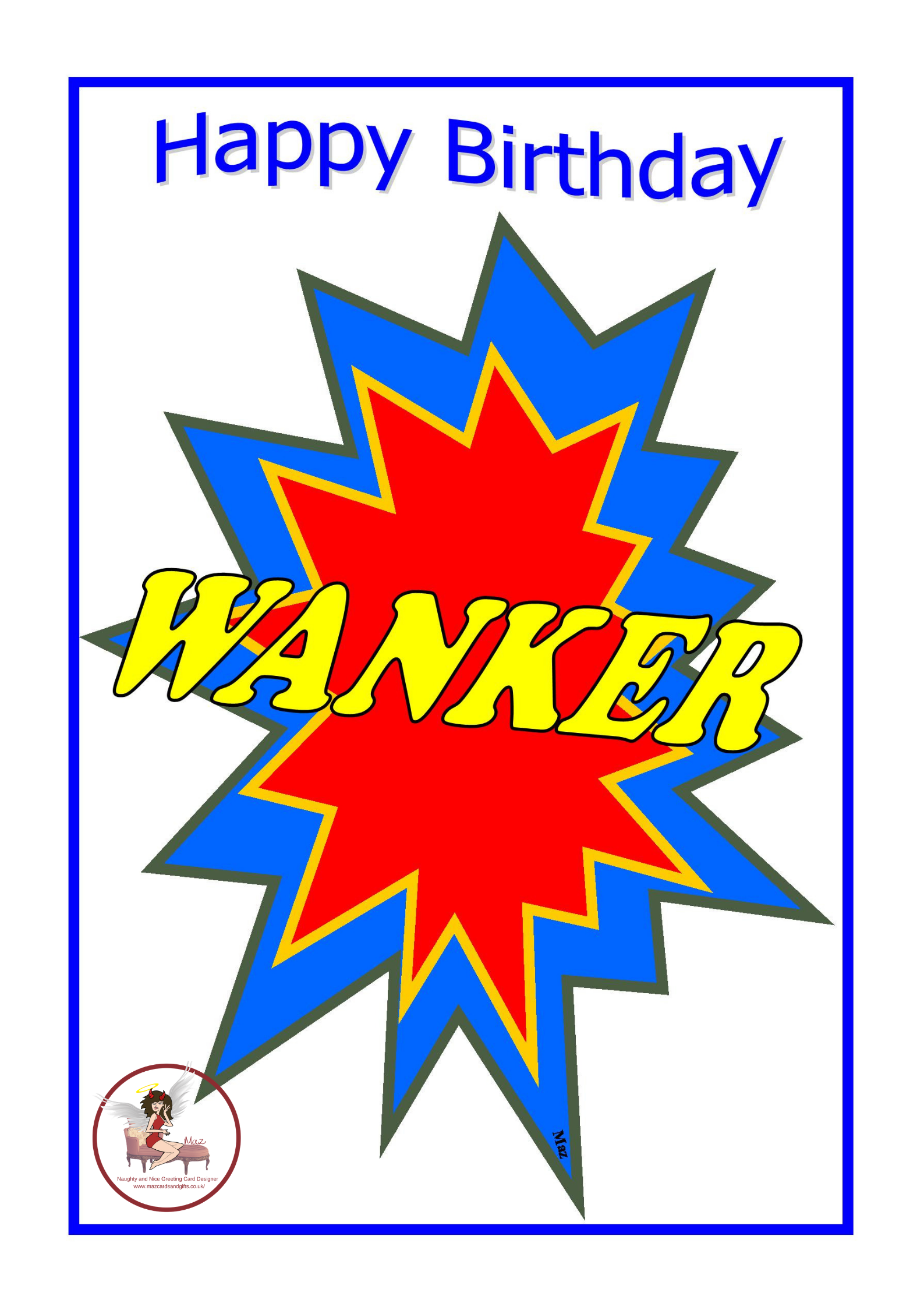 Adult Humour ~ Happy Birthday Wanker ~ Splat ~ Order No 214