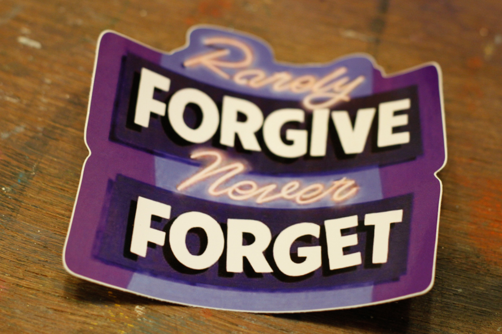 'Rarely Forgive, Never Forget' vinyl sticker