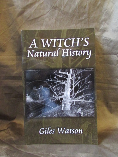 """A Witch's Natural History"", by Giles Watson."