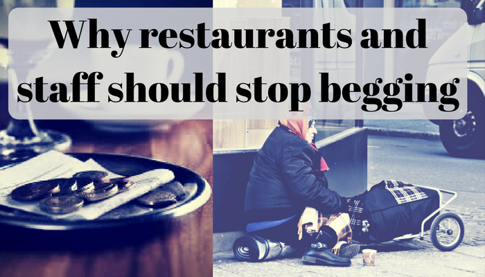 Why restaurants and staff should stop begging