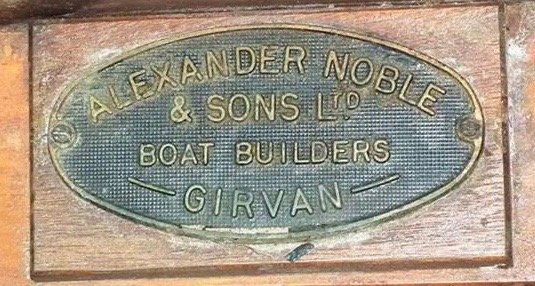 An original plaque on an original wooden fishing vessel built by Alexander Noble & Sons Marine Engineers Girvan Ayrshire