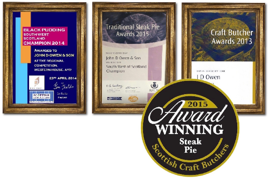 Various awards won by John D Owen & Son Newton Stewart including Black Pudding south west Scotland Champion 2014, Traditional Steak Pie Awards south west Scotland champion 2015 and Craft Butcher awards 2013