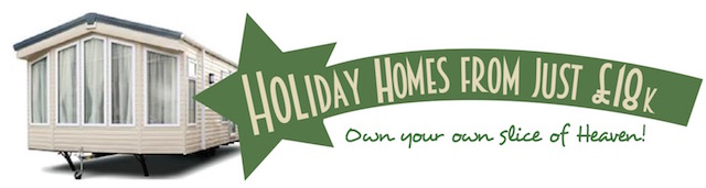 Mobile home with a green flash advertising holiday homes from just £18,000