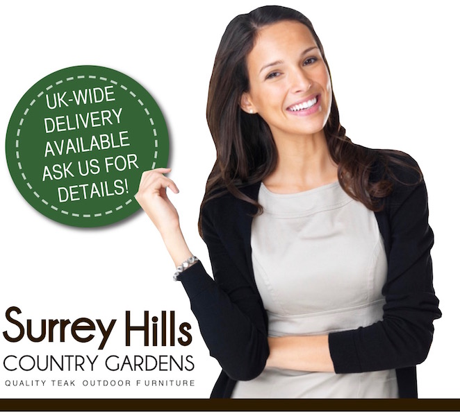 Surrey Hills Country Gardens offer UK wide delivery of their high quality teak garden furniture sets