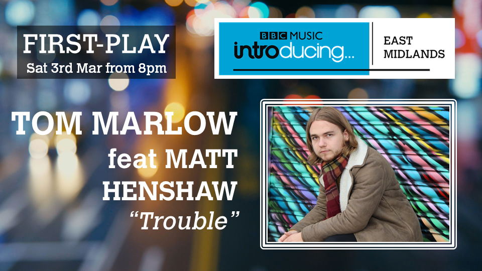 Tom Marlow, Trouble, Matt Henshaw